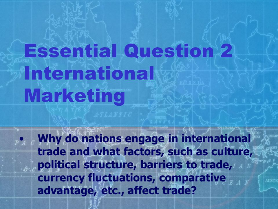 Essential Question 2 International Marketing