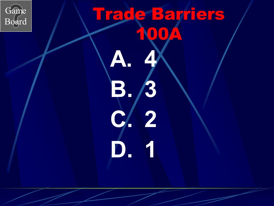 Trade Barriers 100A 4 3 2 1
