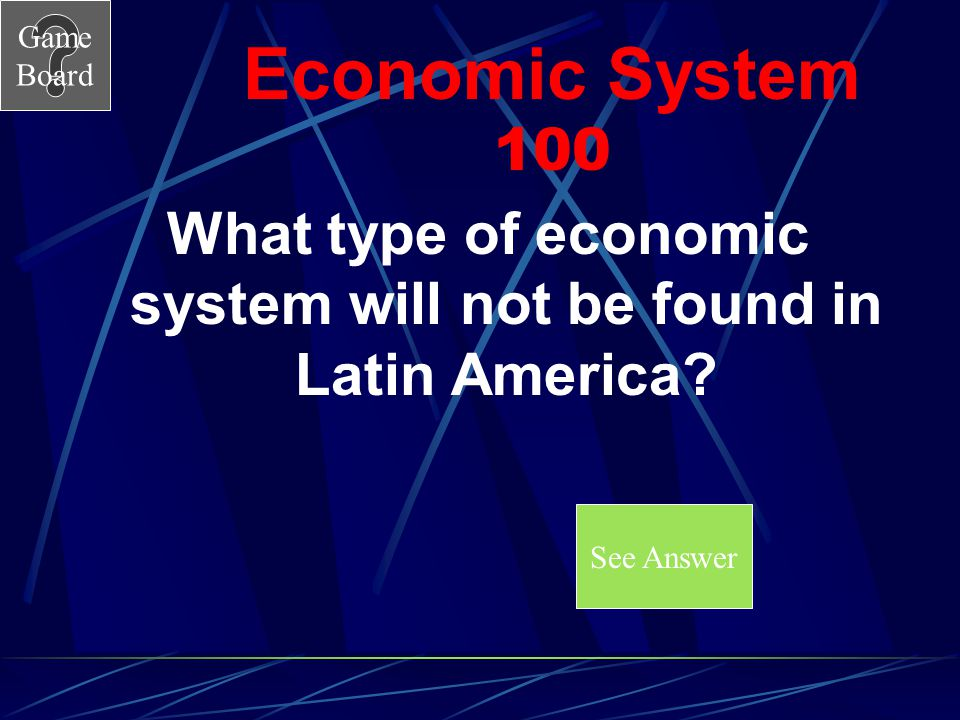 What type of economic system will not be found in Latin America