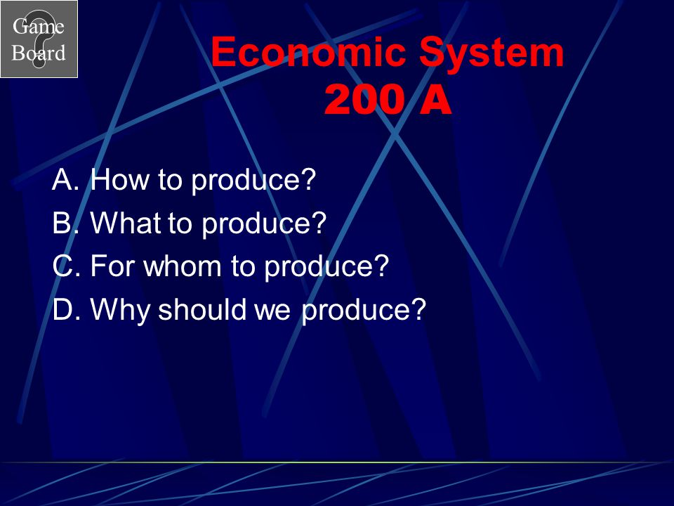 Economic System 200 A How to produce What to produce