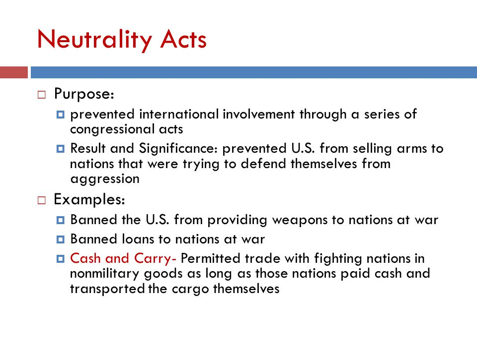 Neutrality Acts Purpose: Examples: