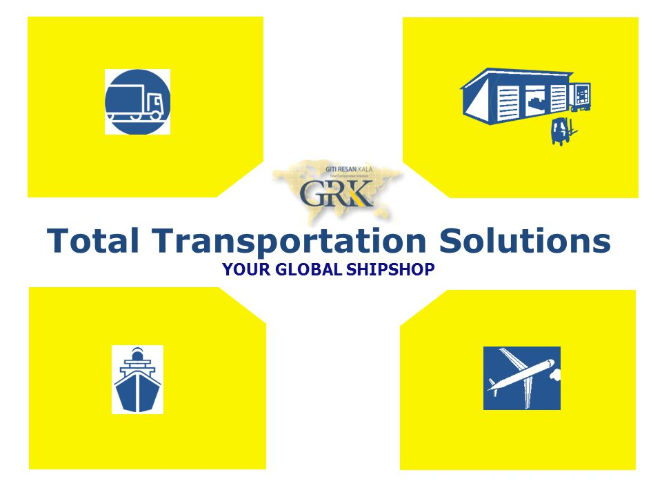 Total Transportation Solutions YOUR GLOBAL SHIPSHOP