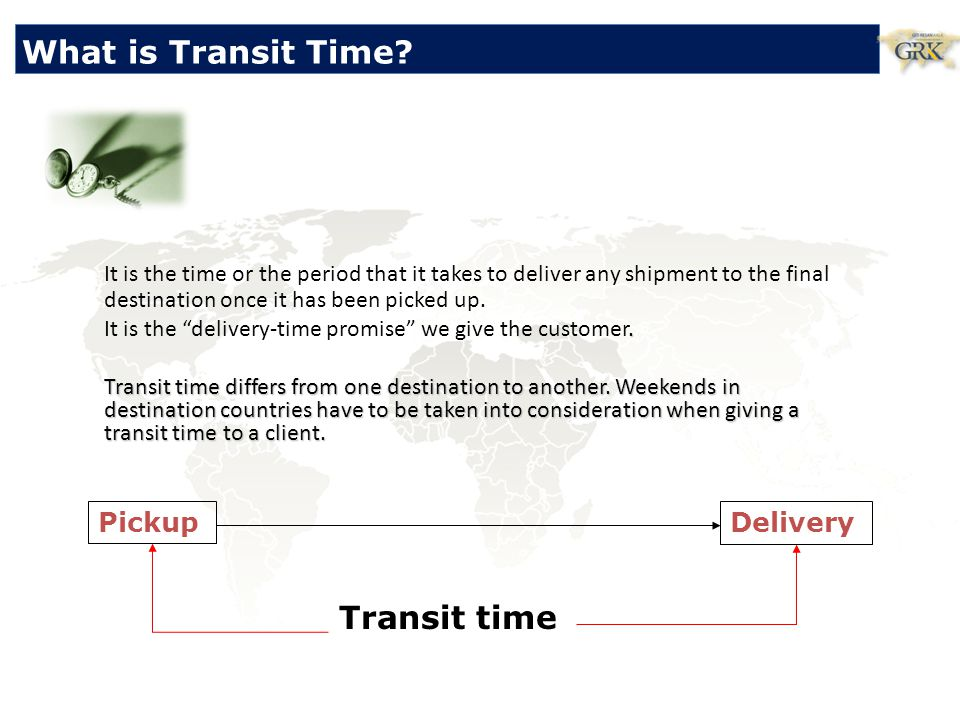 What is Transit Time It is the time or the period that it takes to deliver any shipment to the final destination once it has been picked up.
