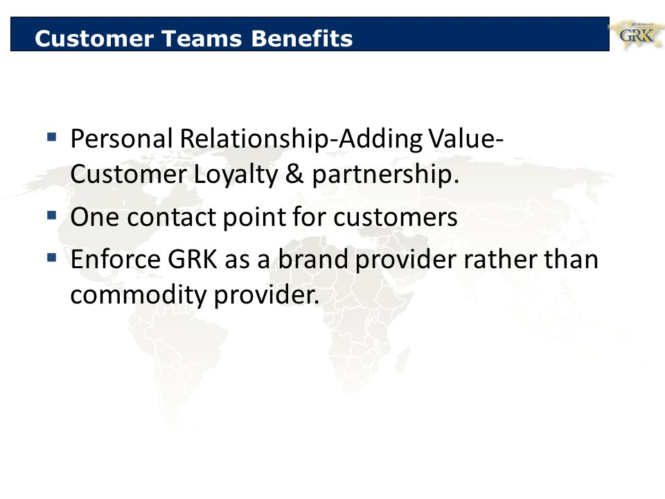 Personal Relationship-Adding Value- Customer Loyalty & partnership.