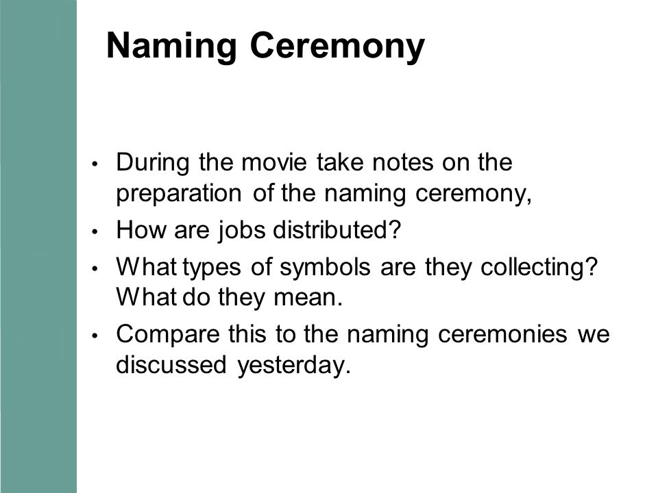 Naming Ceremony During the movie take notes on the preparation of the naming ceremony, How are jobs distributed