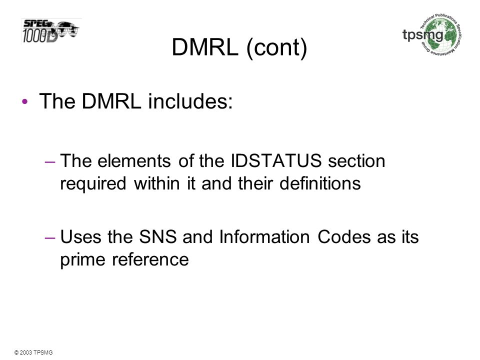 DMRL (cont) The DMRL includes: