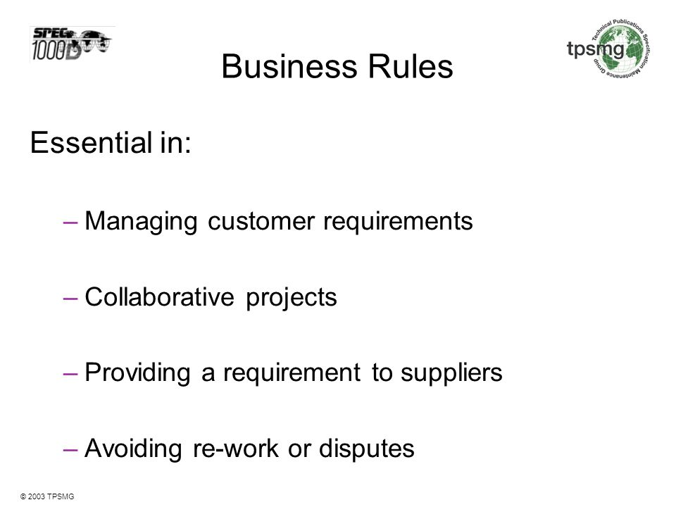 Business Rules Essential in: Managing customer requirements