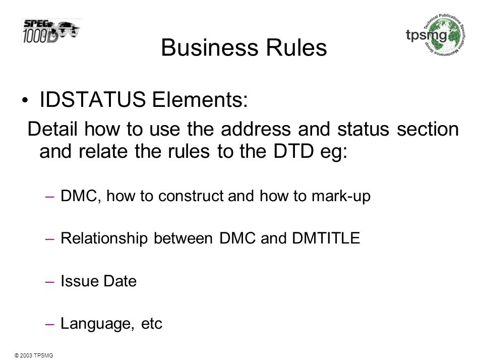 Business Rules IDSTATUS Elements: Detail how to use the address and status section and relate the rules to the DTD eg: