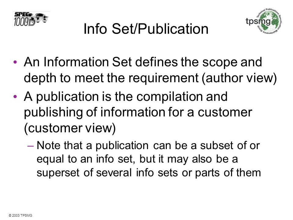 Info Set/Publication An Information Set defines the scope and depth to meet the requirement (author view)