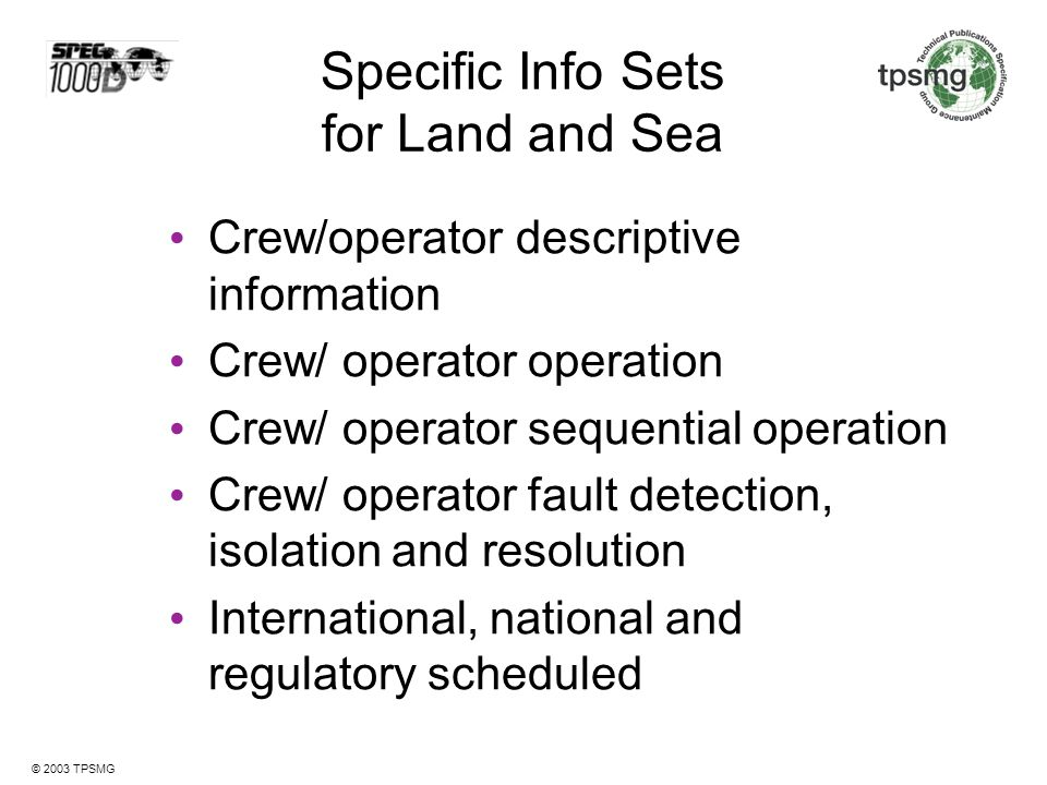 Specific Info Sets for Land and Sea