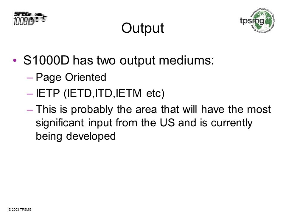 Output S1000D has two output mediums: Page Oriented