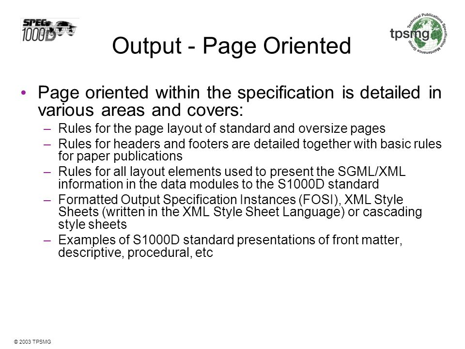 Output - Page Oriented Page oriented within the specification is detailed in various areas and covers: