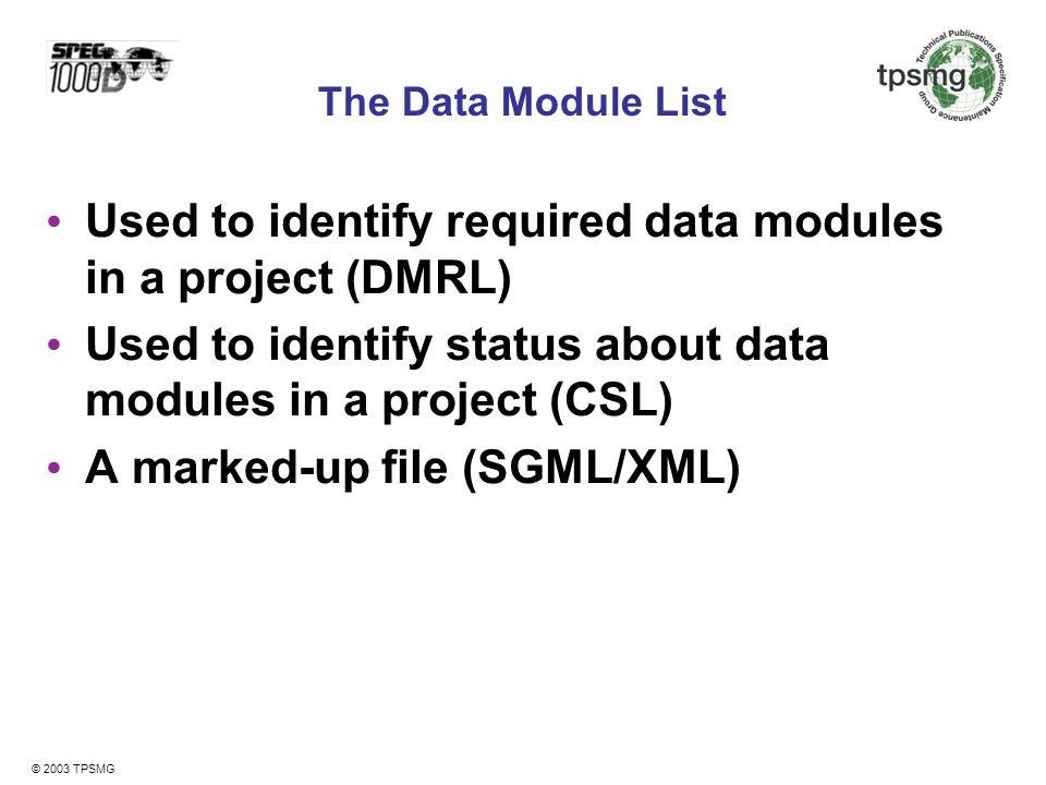 Used to identify required data modules in a project (DMRL)