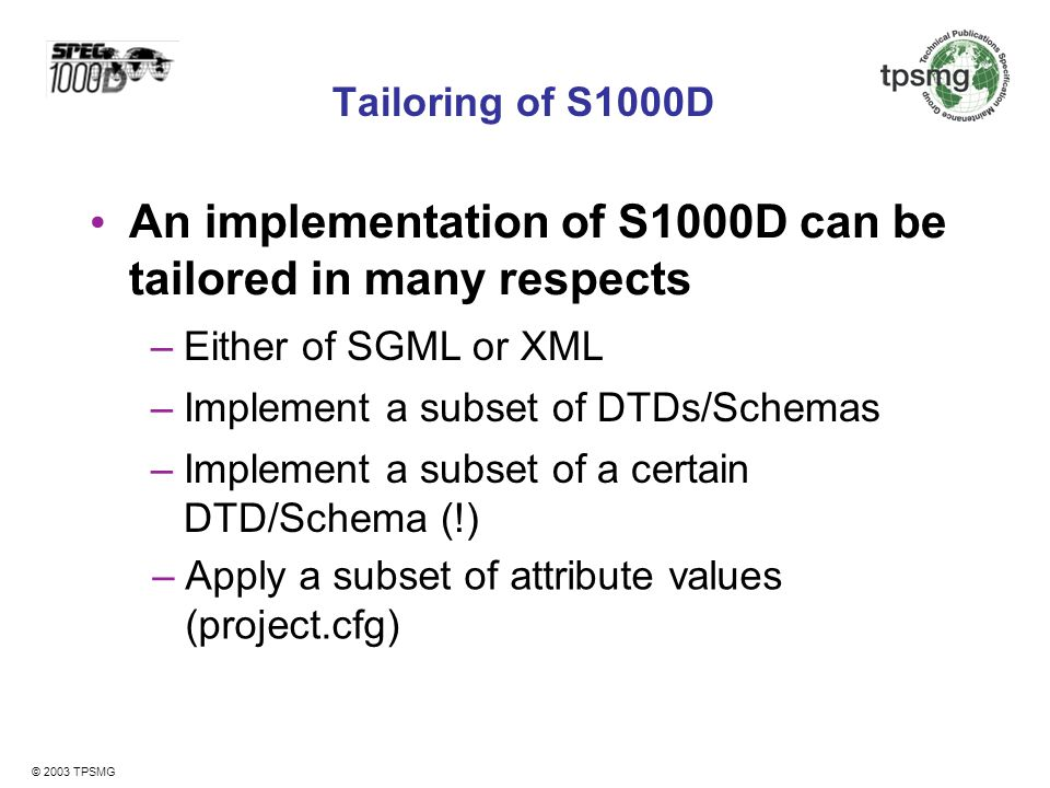 An implementation of S1000D can be tailored in many respects