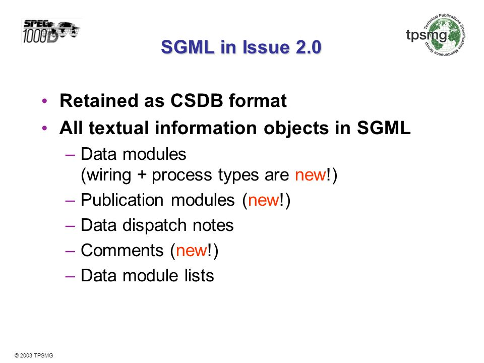Retained as CSDB format All textual information objects in SGML