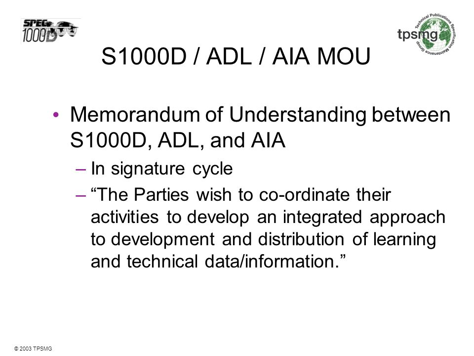 S1000D / ADL / AIA MOU Memorandum of Understanding between S1000D, ADL, and AIA. In signature cycle.