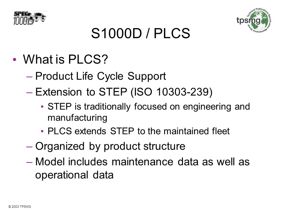 S1000D / PLCS What is PLCS Product Life Cycle Support