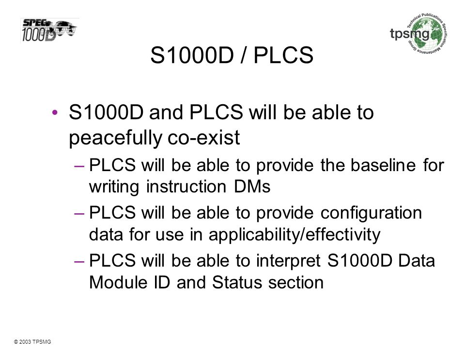 S1000D / PLCS S1000D and PLCS will be able to peacefully co-exist