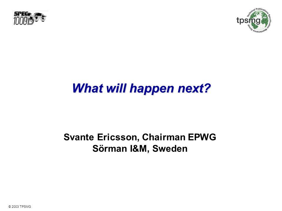 Svante Ericsson, Chairman EPWG