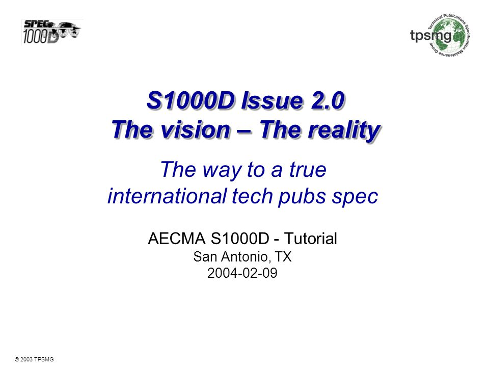 S1000D Issue 2.0 The vision – The reality