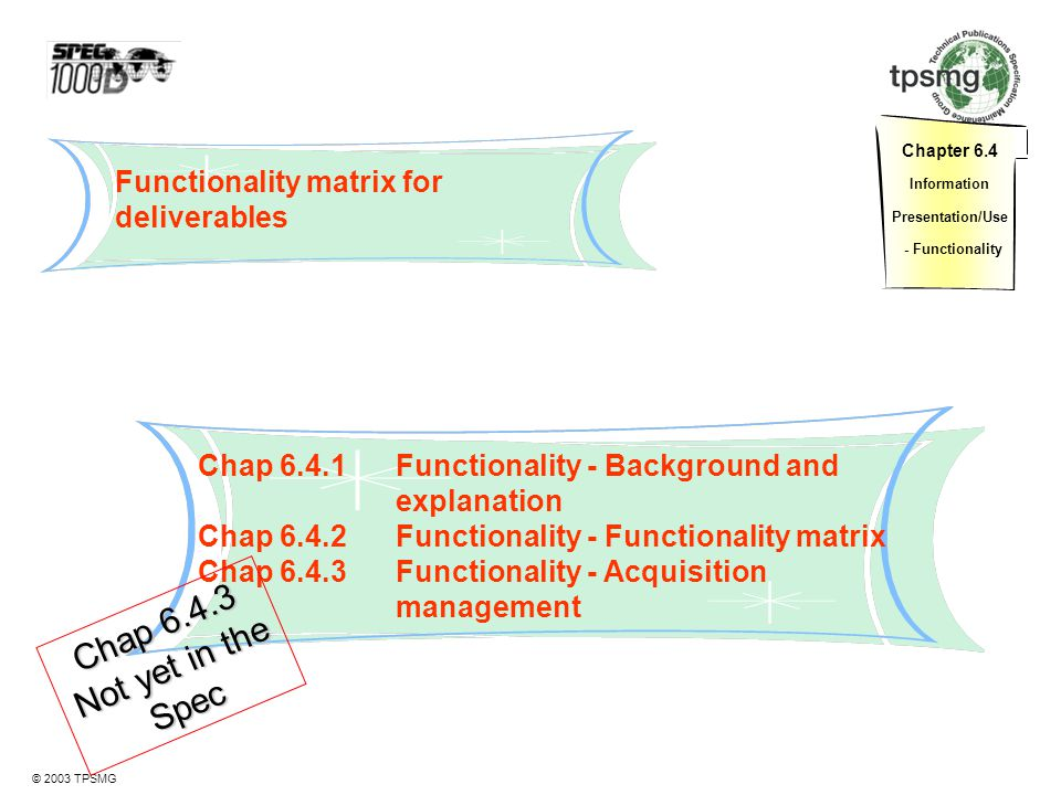 Chap 6.4.3 Not yet in the Spec Functionality matrix for deliverables
