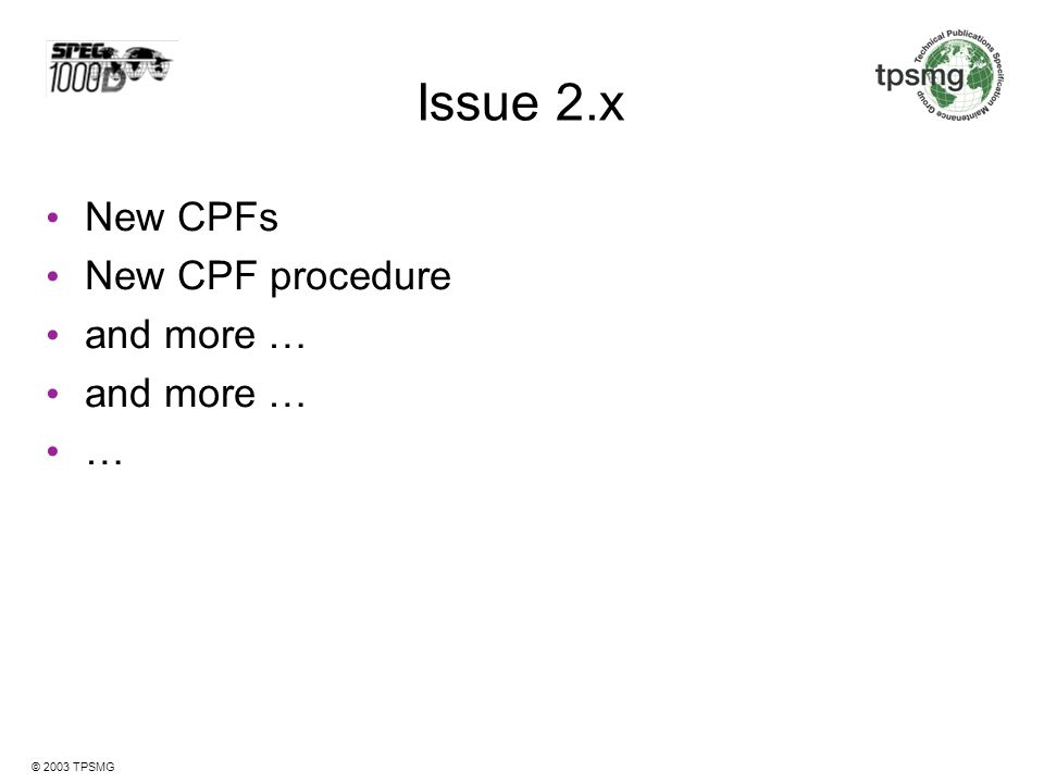 Issue 2.x New CPFs New CPF procedure and more … …