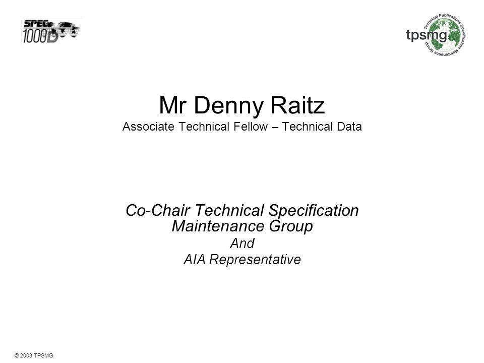 Mr Denny Raitz Associate Technical Fellow – Technical Data