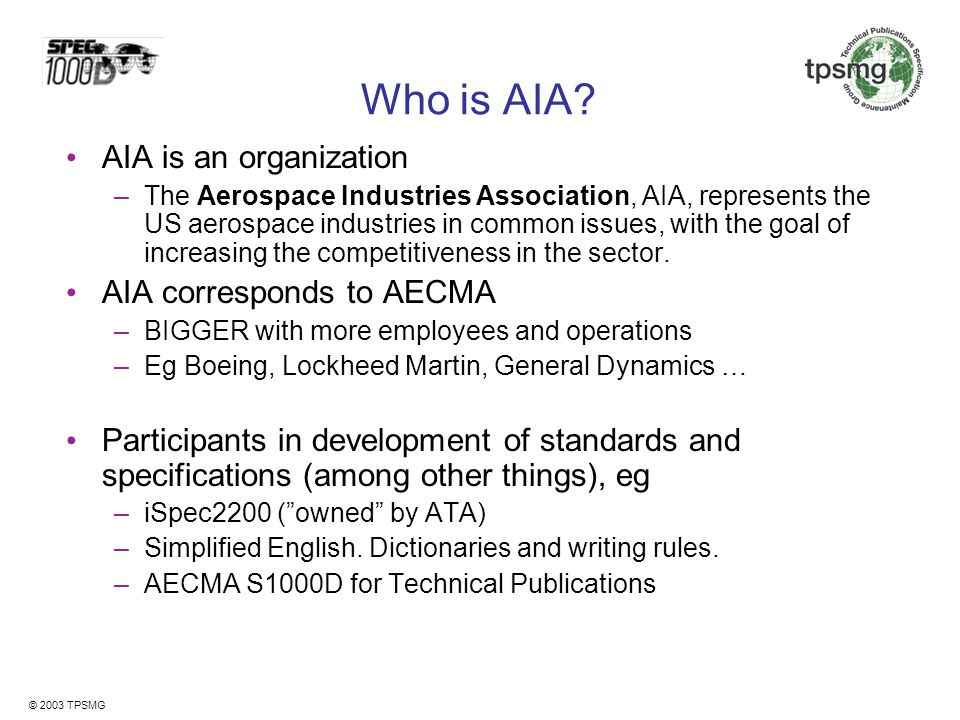 Who is AIA AIA is an organization AIA corresponds to AECMA