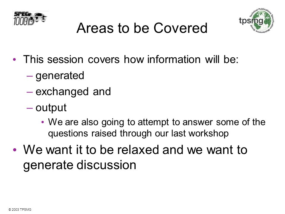 Areas to be Covered This session covers how information will be: generated. exchanged and. output.
