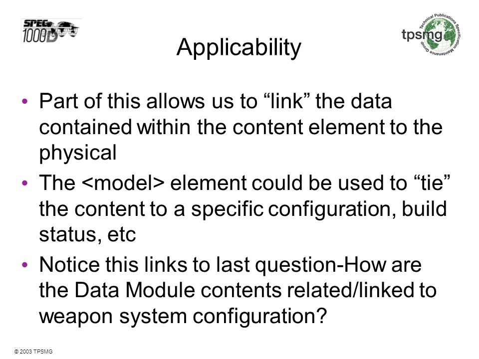 Applicability Part of this allows us to link the data contained within the content element to the physical.
