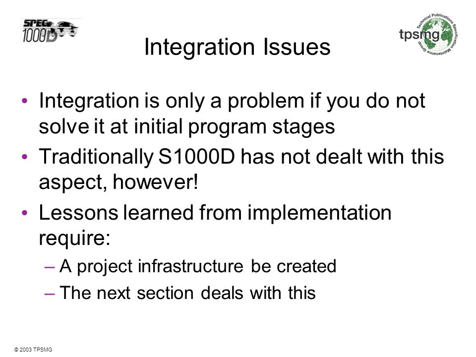 Integration Issues Integration is only a problem if you do not solve it at initial program stages.