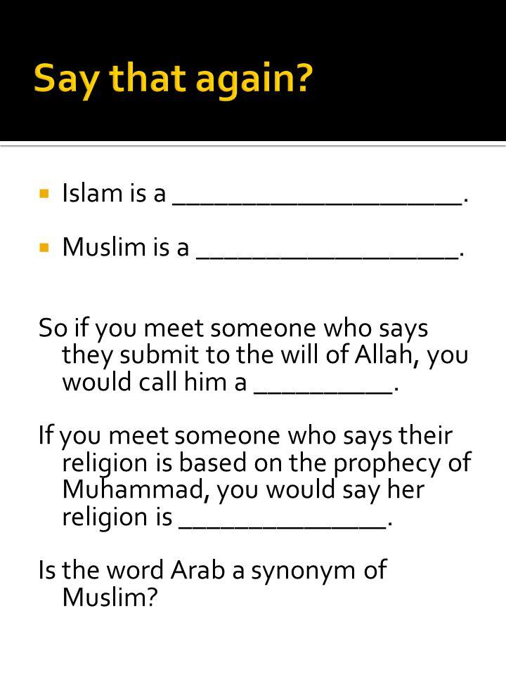 Say that again Islam is a _____________________.