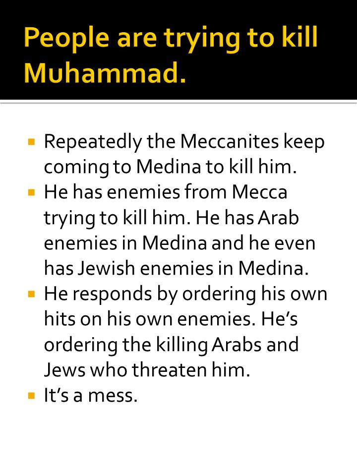 People are trying to kill Muhammad.