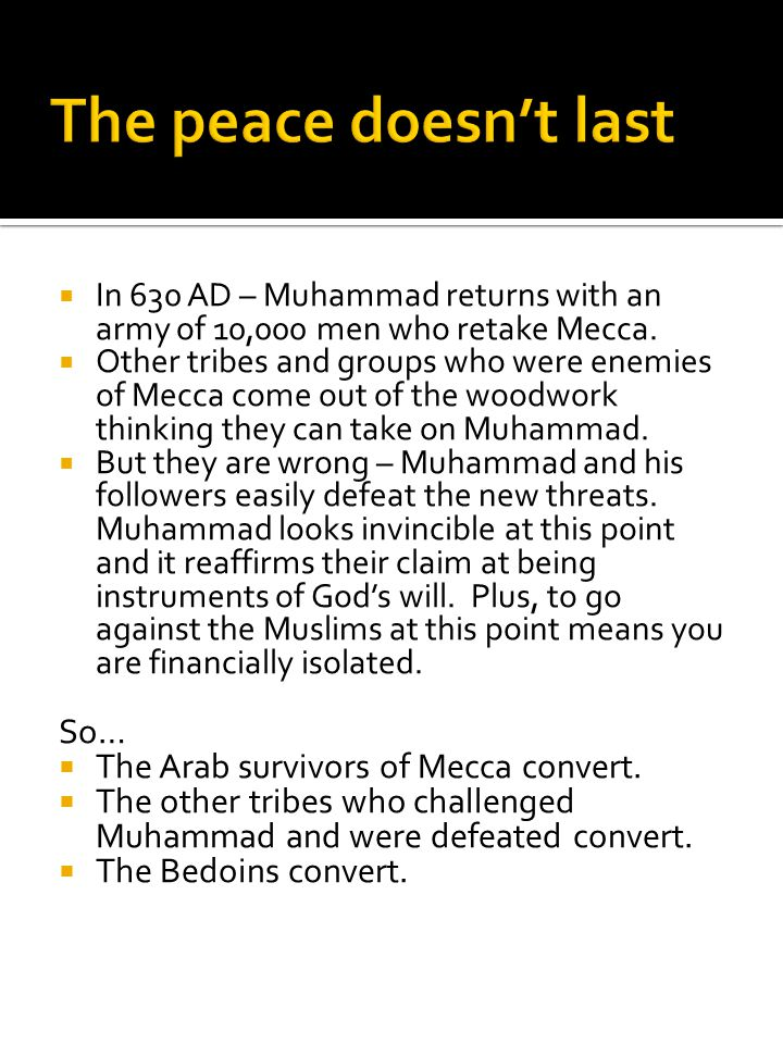 The peace doesn't last So… The Arab survivors of Mecca convert.