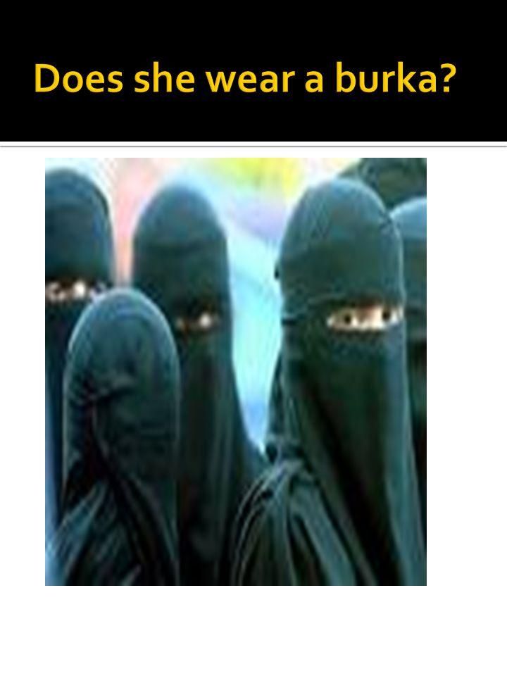 Does she wear a burka