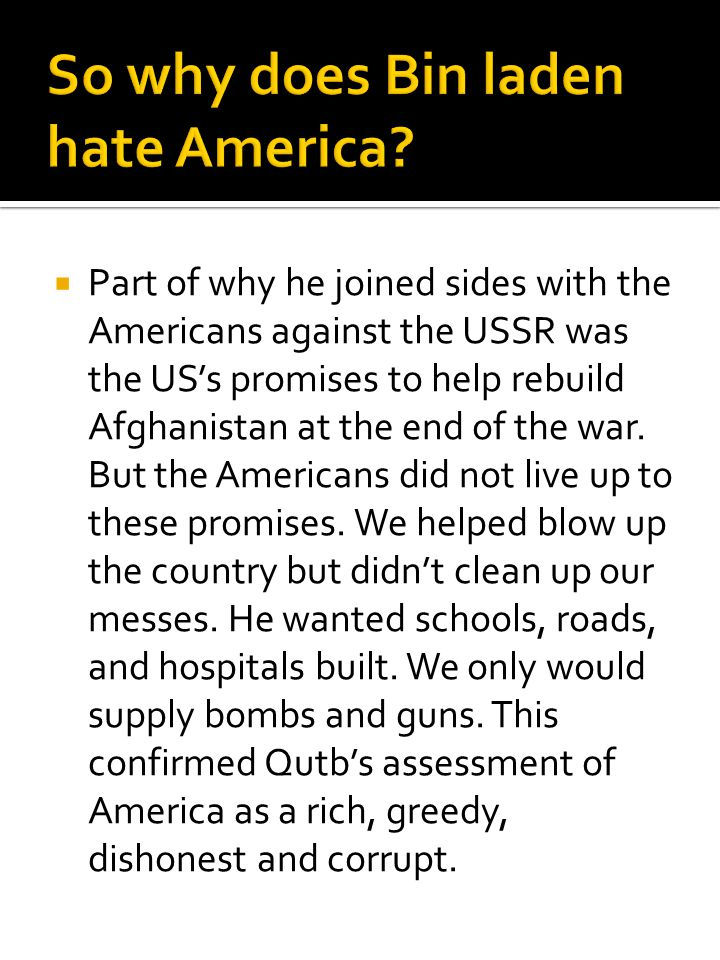 So why does Bin laden hate America
