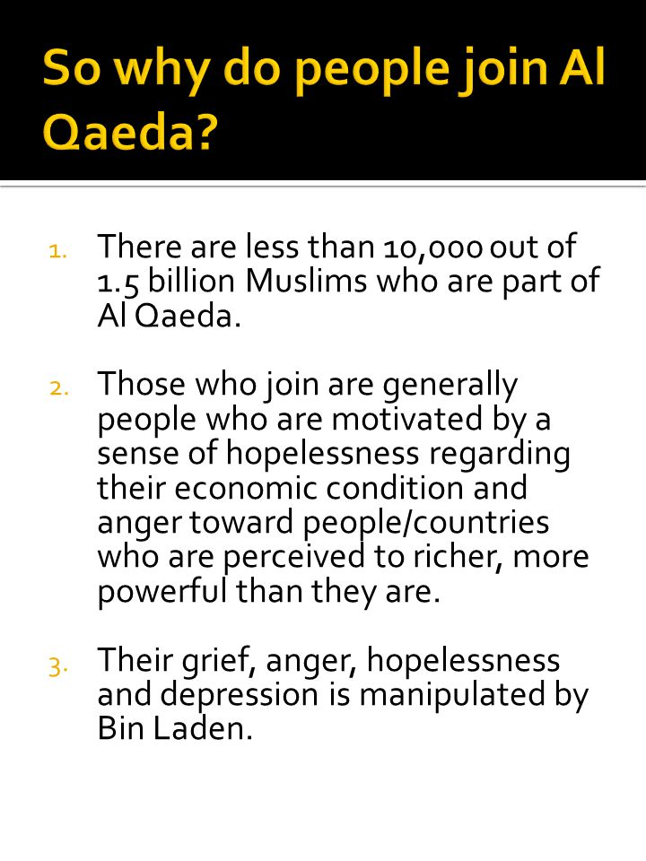 So why do people join Al Qaeda