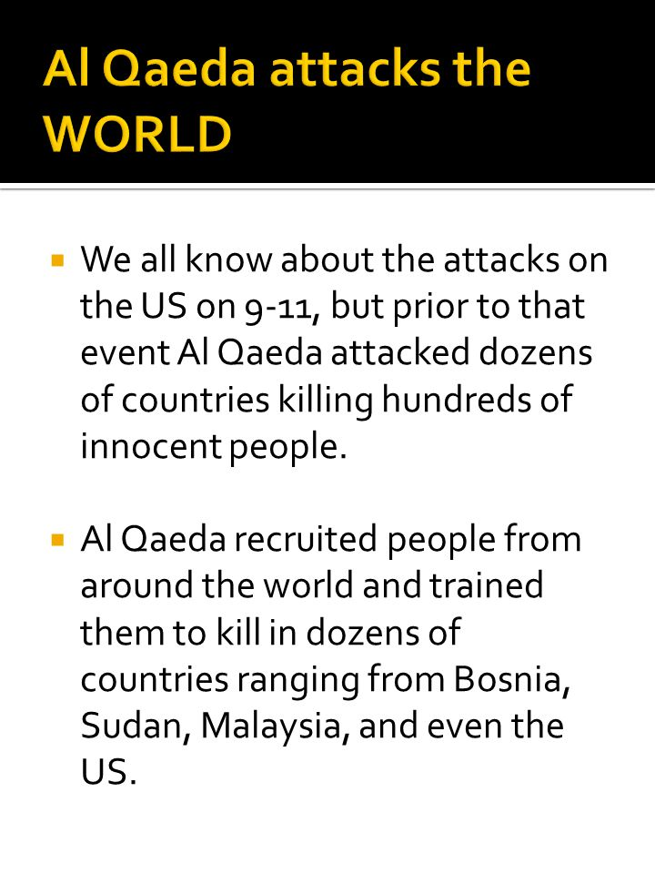 Al Qaeda attacks the WORLD