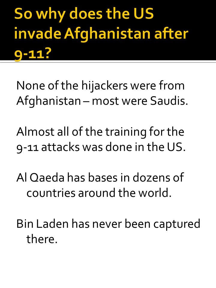 So why does the US invade Afghanistan after 9-11