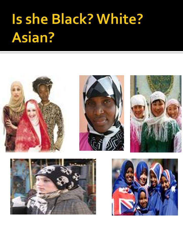 Is she Black White Asian