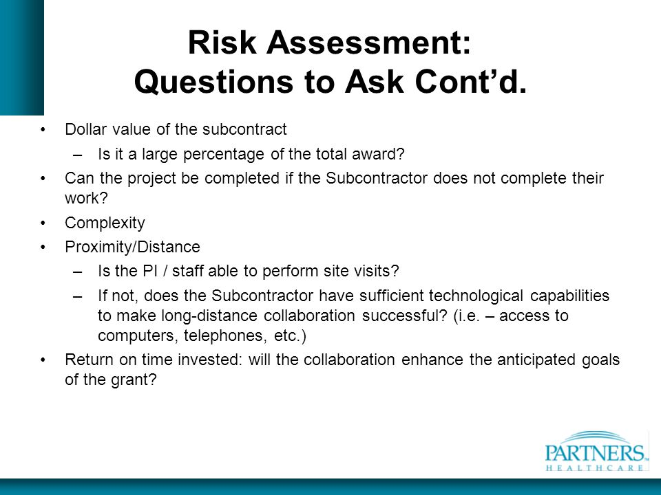 Risk Assessment: Questions to Ask Cont'd.