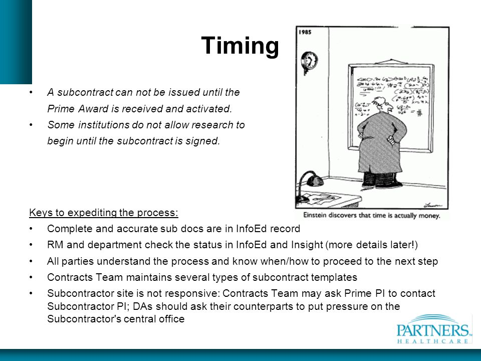 Timing A subcontract can not be issued until the