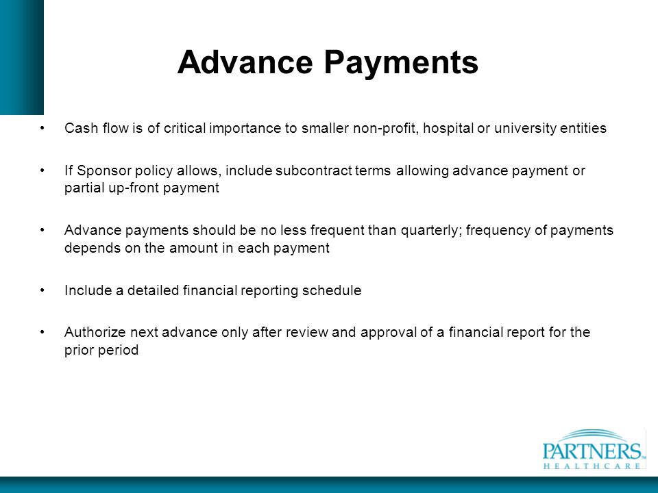 Advance Payments Cash flow is of critical importance to smaller non-profit, hospital or university entities.