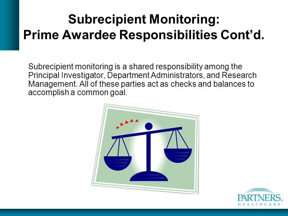 Subrecipient Monitoring: Prime Awardee Responsibilities Cont'd.