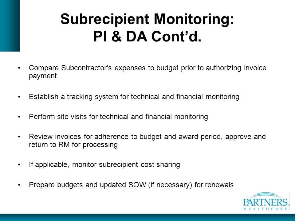 Subrecipient Monitoring: PI & DA Cont'd.