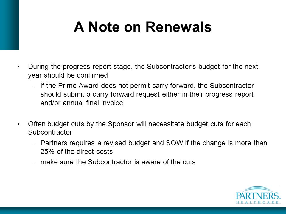 A Note on Renewals During the progress report stage, the Subcontractor's budget for the next year should be confirmed.