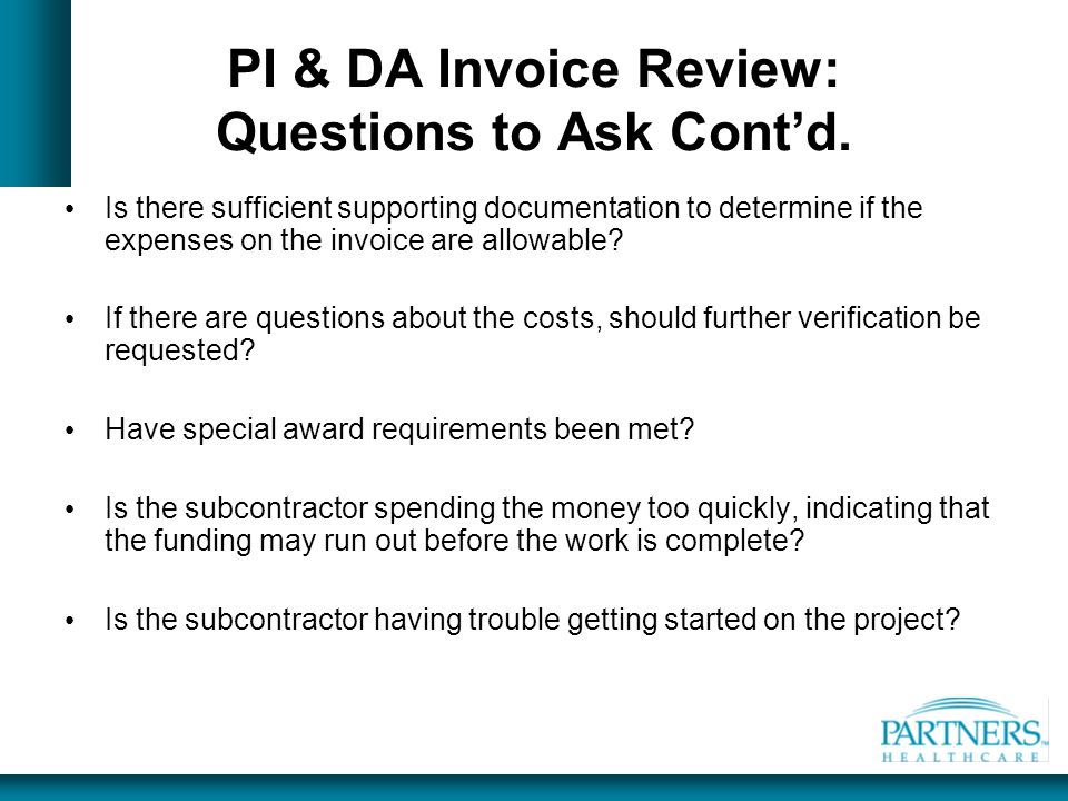 PI & DA Invoice Review: Questions to Ask Cont'd.