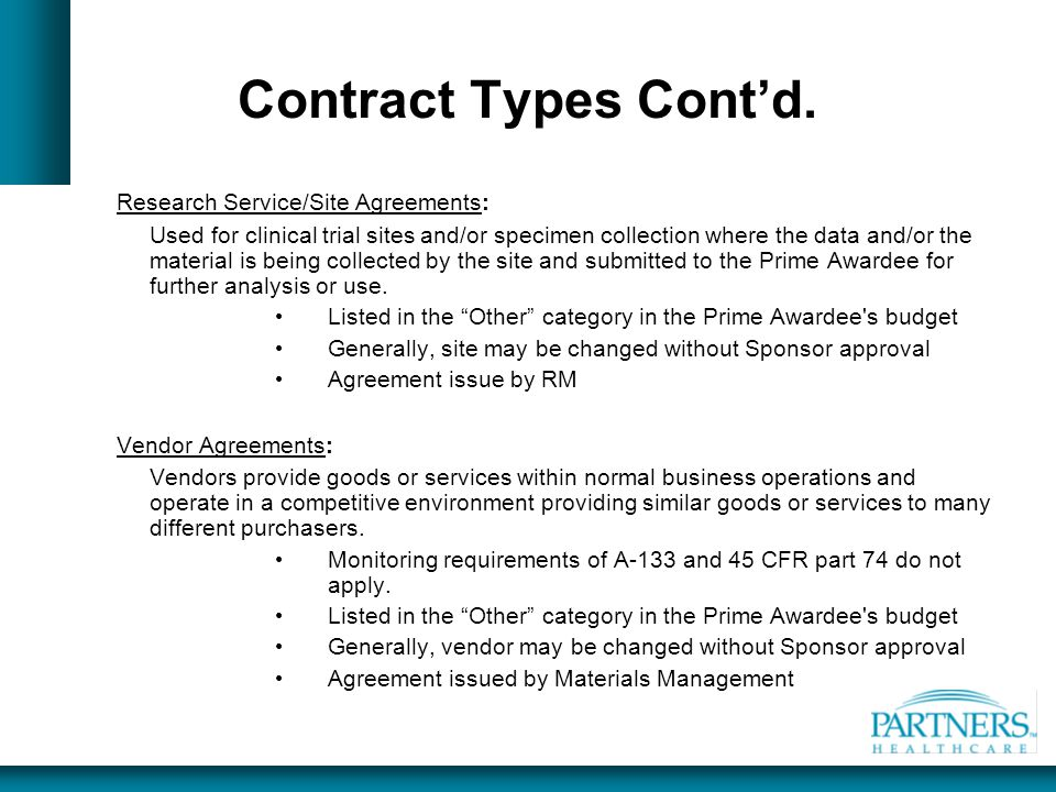 Contract Types Cont'd. Research Service/Site Agreements: