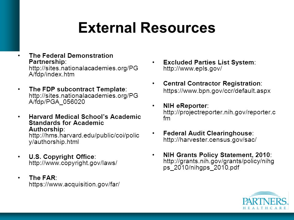 External Resources The Federal Demonstration Partnership: http://sites.nationalacademies.org/PG A/fdp/index.htm.