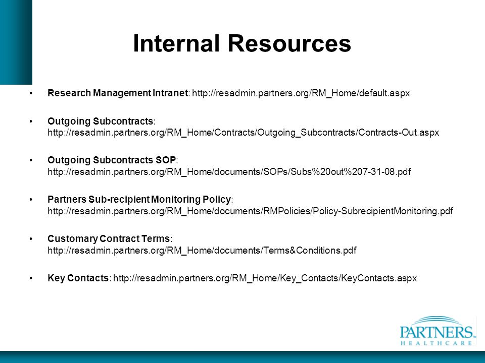 Internal Resources Research Management Intranet: http://resadmin.partners.org/RM_Home/default.aspx.